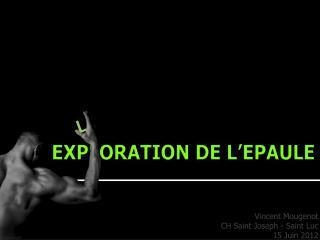 EXPLORATION DE L'EPAULE