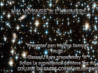 UN VOYAGE A L'UNIVERS