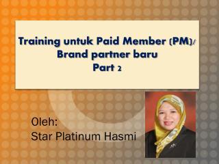 Oleh: Star Platinum Hasmi