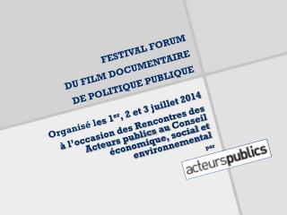 FESTIVAL FORUM  DU FILM DOCUMENTAIRE  DE POLITIQUE PUBLIQUE