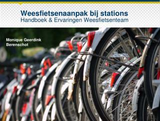 Weesfietsenaanpak bij stations Handboek & Ervaringen Weesfietsenteam