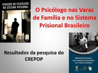 O Psicólogo nas Varas de Família e no Sistema Prisional Brasileiro