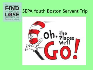 SEPA Youth Boston Servant Trip