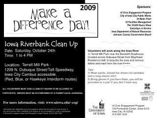 Iowa Riverbank Clean Up Date:   Saturday, October 24th Time :   1 to 4 PM