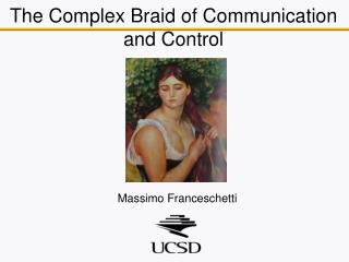 The Complex Braid of Communication and Control