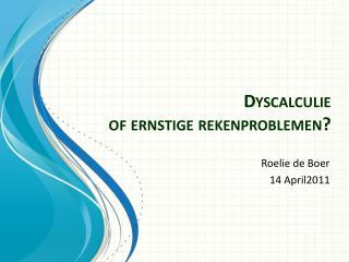 Dyscalculie of ernstige rekenproblemen?