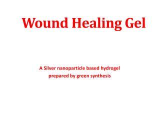 Wound Healing Gel