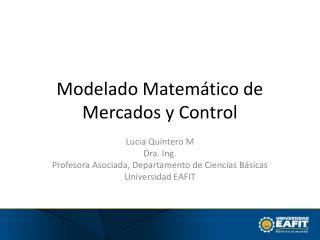 Modelado Matemático de Mercados y Control