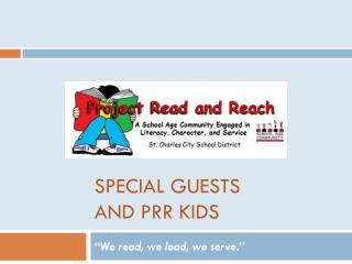 Special Guests  and PRR Kids