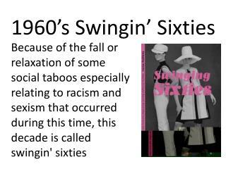 1960's  S wingin ' Sixties