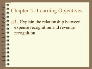 Chapter 5--Learning Objectives