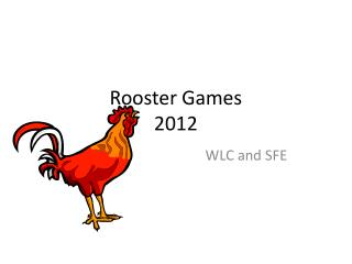 Rooster Games 2012
