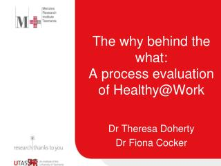 The why behind the what:  A process evaluation  of  Healthy@Work
