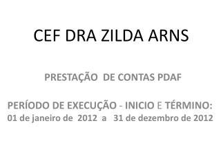 CEF DRA ZILDA ARNS