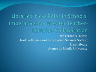 Libraries' New Roles in Schools: Imperatives for Greater Teacher-Librarian Collaboration