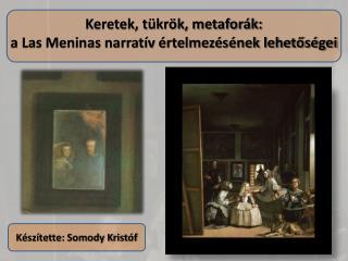 Keretek, tükrök, metaforák:  a Las Meninas narratív értelmezésének lehetőségei