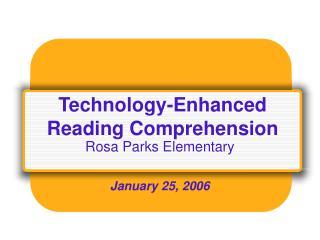 Technology-Enhanced Reading Comprehension