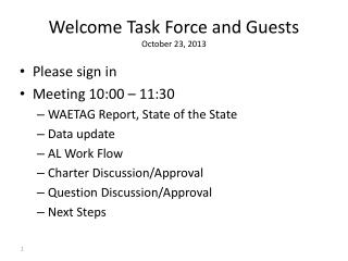Welcome Task Force and Guests October 23, 2013
