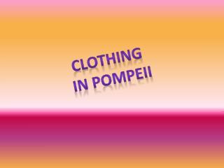 Clothing  in Pompeii