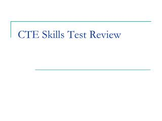 CTE Skills Test Review
