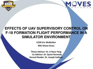 EFFECTS OF UAV SUPERVISORY CONTROL ON F-18 FORMATION FLIGHT PERFORMANCE IN A SIMULATOR ENVIRONMENT