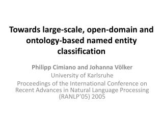 Towards large-scale, open-domain and ontology-based named entity classification