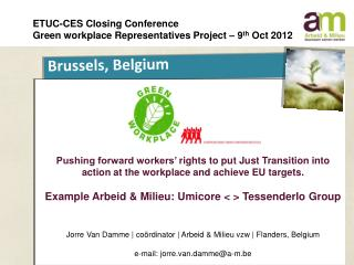 ETUC-CES Closing Conference Green workplace Representatives Project – 9 th  Oct 2012