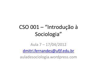 """CSO 001 – """" Introdução  à  Sociologia """""""