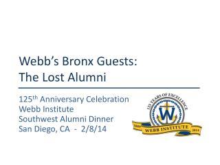 Webb's Bronx Guests:  The Lost Alumni