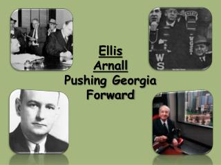 Ellis  Arnall Pushing Georgia Forward