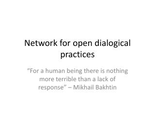 Network  for open  dialogical practices