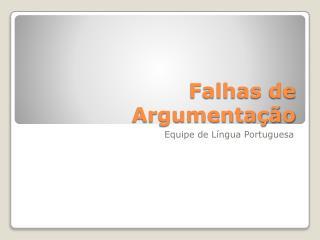 Falhas de Argumentação