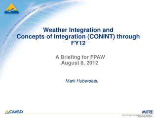 Weather Integration and  Concepts of Integration (CONINT) through FY12