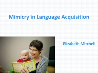 Mimicry in Language  Acquisition