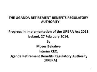 THE  UGANDA RETIREMENT BENEFITS REGULATORY  AUTHORITY