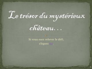 Le trésor du mystérieux château…