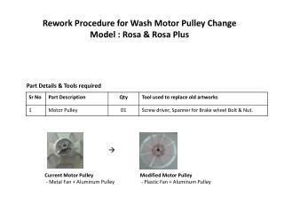 Rework Procedure for Wash Motor Pulley Change Model : Rosa & Rosa Plus