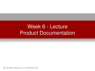 Week 6 - Lecture Product Documentation