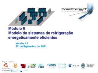 Módulo 6 Modelo  de  sistemas  de  refrigeração energeticamente eficientes