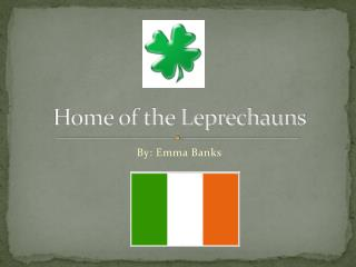 Home of the Leprechauns