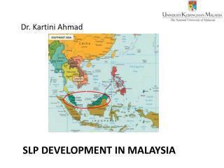 SLP development in Malaysia