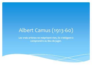 Albert Camus (1913-60)