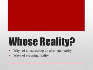 Whose Reality?