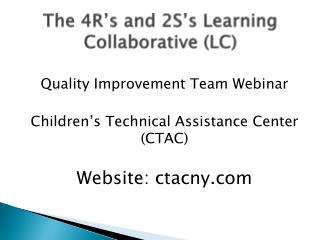 The  4R's and 2S's Learning Collaborative (LC)