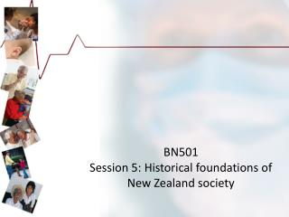 BN501 Session 5:  Historical foundations of New Zealand society
