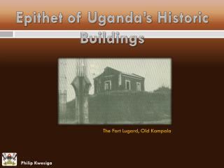 The Fort  Lugard , Old Kampala