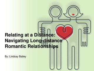 Relating at a Distance:  Navigating  Long-distance Romantic Relationships