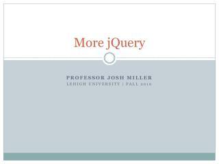More  jQuery
