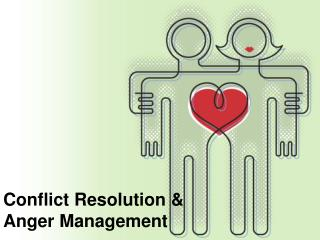 Conflict Resolution & Anger Management