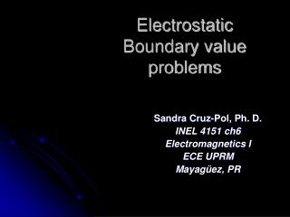 Electrostatic Boundary value problems